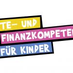 """""""Finanzbildung mangelhaft"""": unterstützen Sie Finanzbildung bereits an Grundschulen!"""